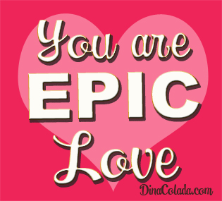 You are EPIC Love