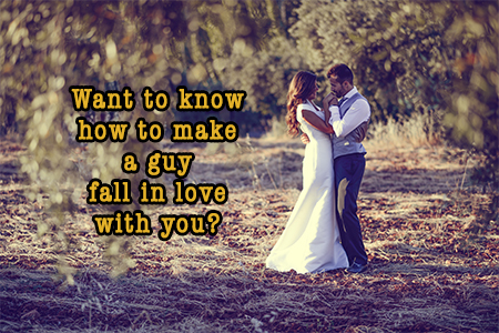 How To Make A Guy Fall In Love With You In 3 Easy Steps (Really!)