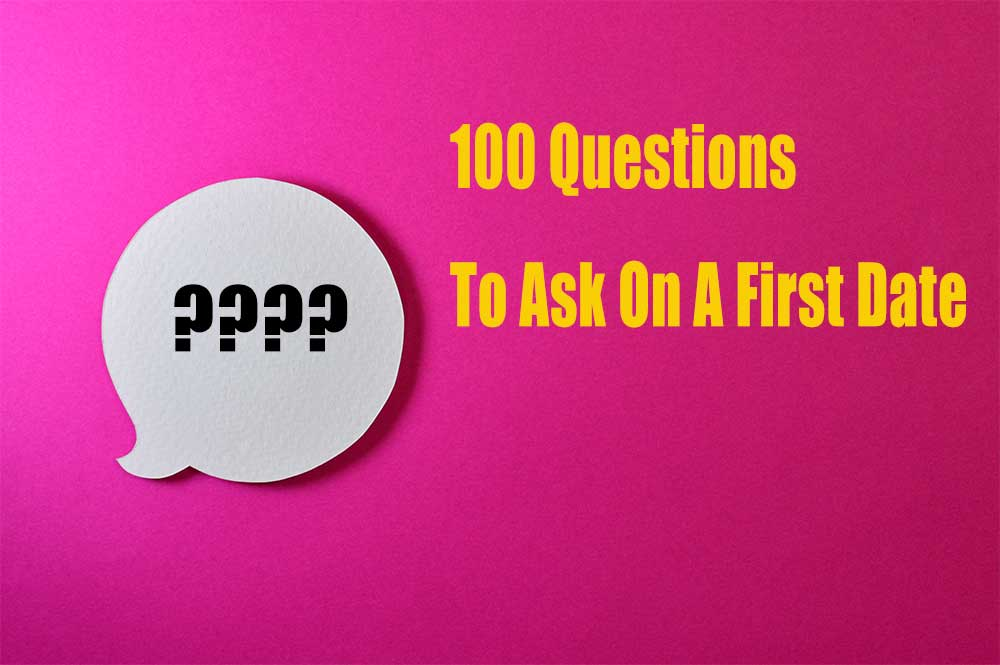100 Questions To Ask On A First Date