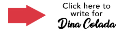 click here to write for dina colada Guest bloggers wanted, write for us, guest posts, authors wanted, guest writers, sponsored posts